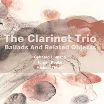 Album image: The Clarinet Trio - Ballads and Related Objects