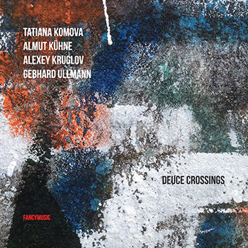 Album cover: Komova / Kühne / Kruglov / Ullmann - Deuce Crossings (2019)