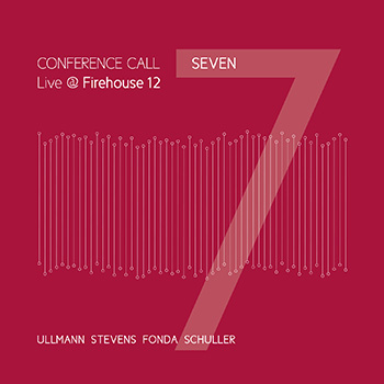 Album image: Conference Call - Seven. Live at Firehouse 12