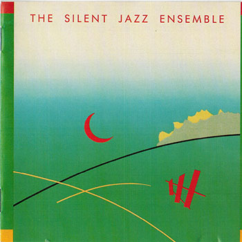 Album image: Silent Jazz Ensemble - The Silent Jazz Ensemble