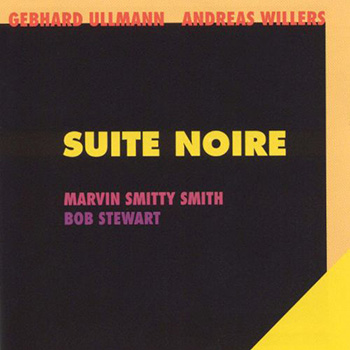 Album image: Gebhard Ullmann / Andreas Willers plus Bob Stewart, Marvin Smitty Smith - Suite Noire