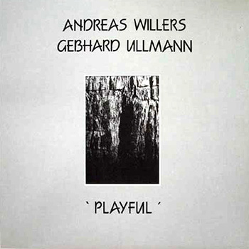 Album image: Gebhard Ullmann / Andreas Willers - Playful